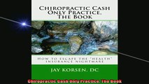 READ THE NEW BOOK   Chiropractic Cash Only Practice The Book  FREE BOOOK ONLINE