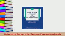 Read  Refractive Surgery for Eyecare Paraprofessionals Ebook Free