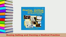 PDF  Buying Selling and Owning a Medical Practice  EBook
