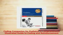 PDF  Coding Companion for Podiatry A Comprehensive Illustrated Guide to Coding and Download Online