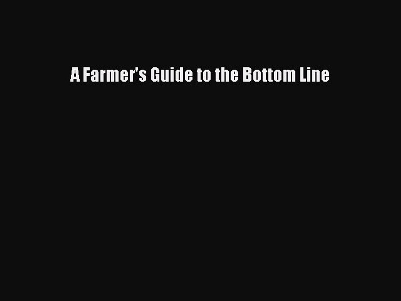 PDF A Farmer's Guide to the Bottom Line Free Books