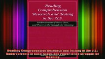 READ book  Reading Comprehension Research and Testing in the US Undercurrents of Race Class and  FREE BOOOK ONLINE