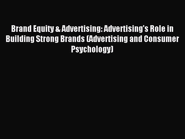 Read Brand Equity & Advertising: Advertising's Role in Building Strong Brands (Advertising
