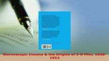 Download  Stereoscopic Cinema  the Origins of 3D Film 18381952 PDF Full Ebook