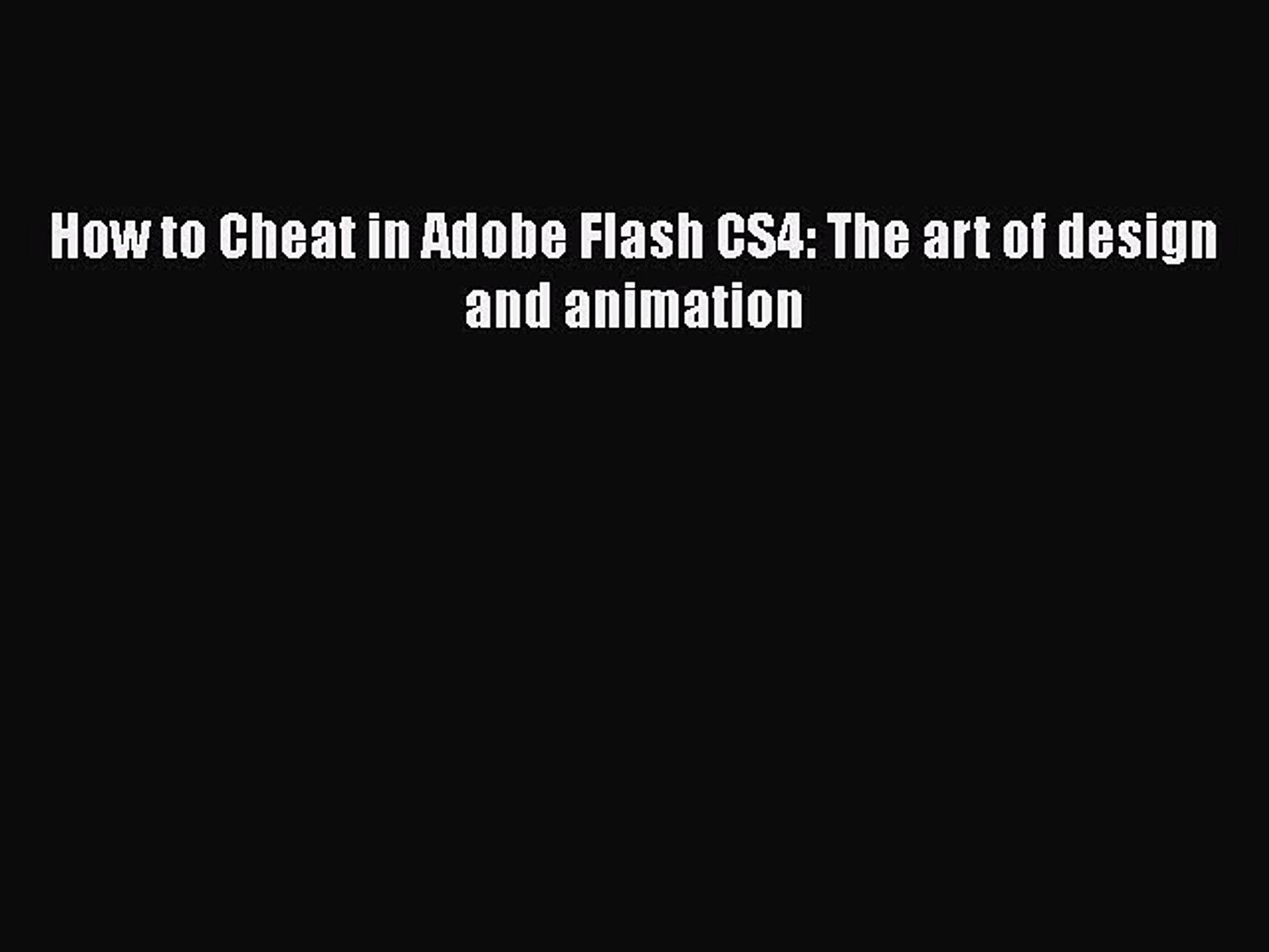 How to Cheat in Adobe Flash CS3 The art of design and animation