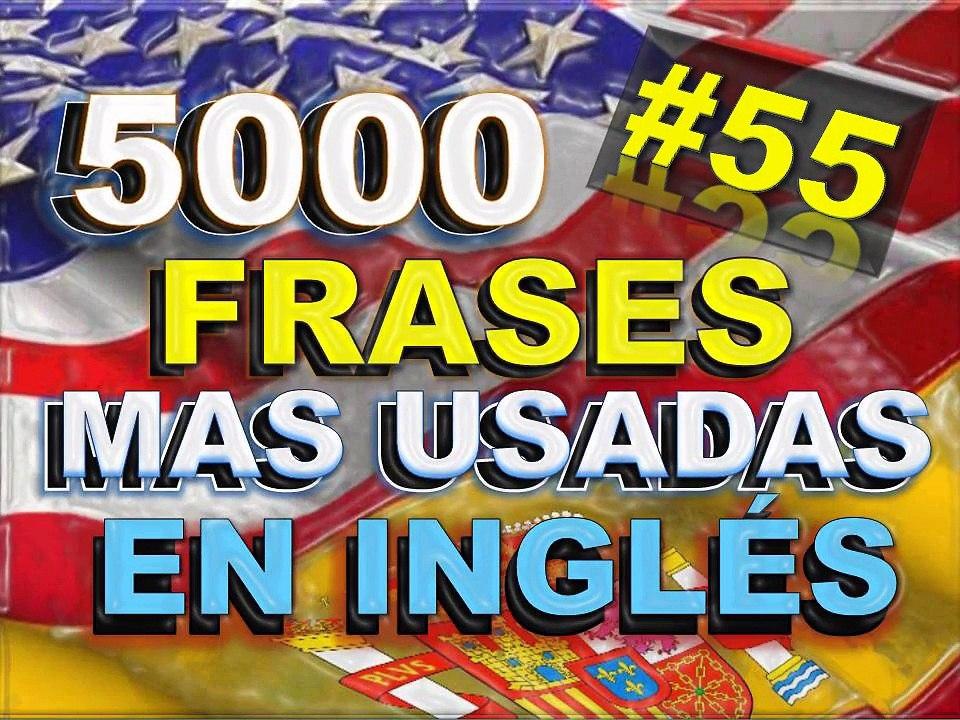 Frases Inglés Español Con Pronunciación Inglés Americano Most Common English Phrases 55