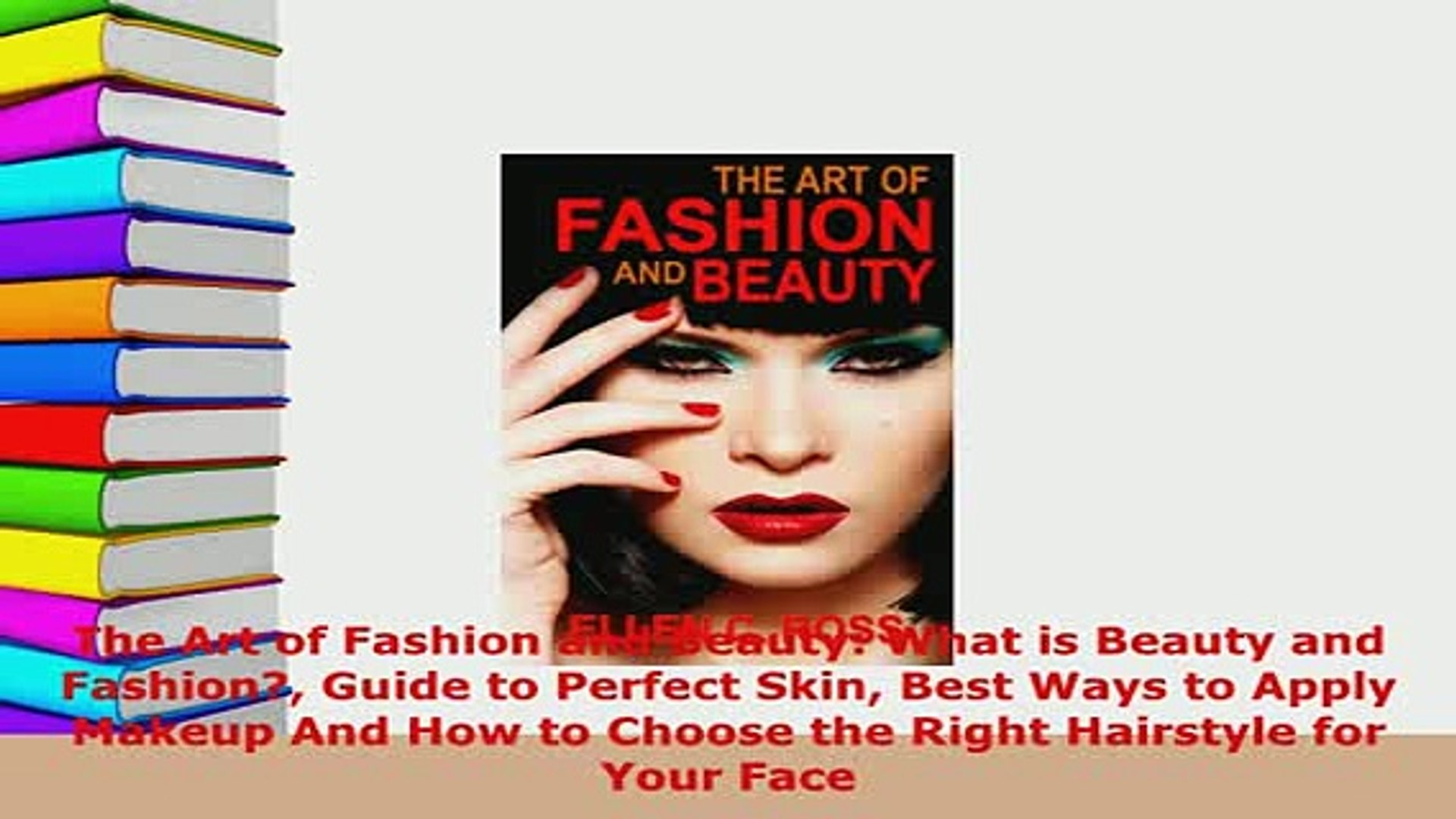 Download  The Art of Fashion and Beauty What is Beauty and Fashion Guide to Perfect Skin Best Ways P