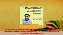 PDF  A Simple Guide to Multiple Sclerosis and Other Degenerative Nerve Diseases A Simple Guide Free Books