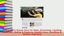 PDF  Cherry Hills Horse Care for Kids Grooming Feeding Behavior Stable  Pasture Health Care Read Online