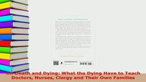 Download  On Death and Dying What the Dying Have to Teach Doctors Nurses Clergy and Their Own  Read Online