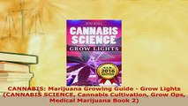 Read  CANNABIS Marijuana Growing Guide  Grow Lights CANNABIS SCIENCE Cannabis Cultivation Ebook Online