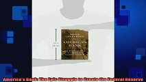 READ THE NEW BOOK   Americas Bank The Epic Struggle to Create the Federal Reserve  FREE BOOOK ONLINE