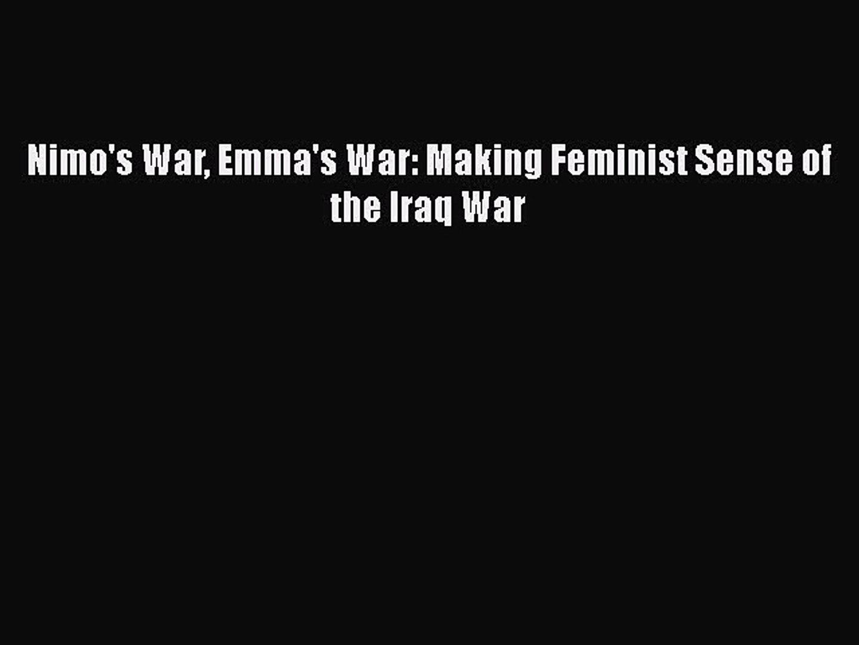PDF Nimo's War Emma's War: Making Feminist Sense of the Iraq War  Read Online