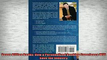 Free PDF Downlaod  Seven Billion Banks How a Personalized Banking Experience Will Save the Industry  DOWNLOAD ONLINE