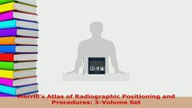 Read  Merrills Atlas of Radiographic Positioning and Procedures 3Volume Set Ebook Free