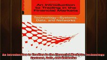 READ book  An Introduction to Trading in the Financial Markets Technology Systems Data and Networks  FREE BOOOK ONLINE