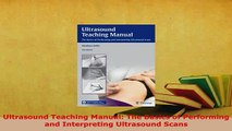 Read  Ultrasound Teaching Manual The Basics of Performing and Interpreting Ultrasound Scans Ebook Online