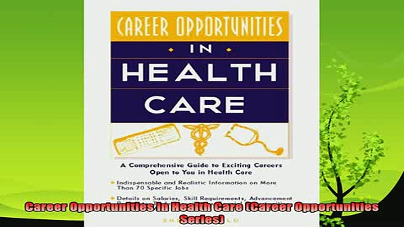 new book  Career Opportunities in Health Care Career Opportunities Series