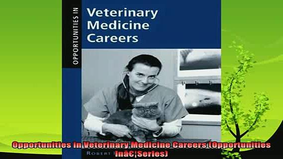 new book  Opportunities in Veterinary Medicine Careers Opportunities InâSeries