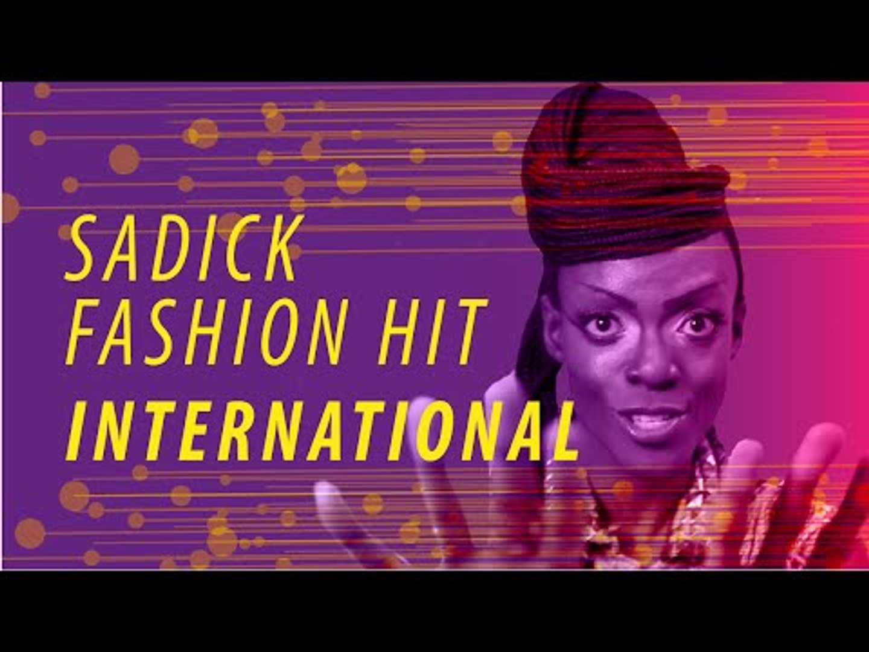 Sadick Fashion Hit #2 | Fashion Hit International