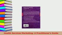 Read  Health Services Marketing A Practitioners Guide Ebook Free