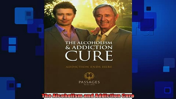 Downlaod Full PDF Free  The Alcoholism and Addiction Cure Free Online