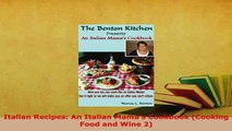 Download  Italian Recipes An Italian Mamas Cookbook Cooking Food and Wine 2 Download Full Ebook