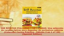 PDF  168 RECETAS ITALIANAS Y MEXICANAS Una selección de recetas típicas para degustar de PDF Online