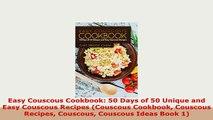 Download  Easy Couscous Cookbook 50 Days of 50 Unique and Easy Couscous Recipes Couscous Cookbook Read Online