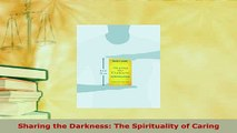 Read  Sharing the Darkness The Spirituality of Caring Ebook Free