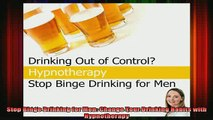 READ book  Stop Binge Drinking for Men Change Your Drinking Habits with Hypnotherapy Online Free