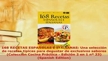 PDF  168 RECETAS ESPAÑOLAS E ITALIANAS Una selección de recetas típicas para degustar de Download Full Ebook