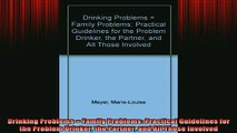 READ book  Drinking Problems  Family Problems Practical Guidelines for the Problem Drinker the Full EBook