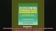 READ FREE Ebooks  Overcoming Compulsive Gambling A Selfhelp Guide Using Cognitive Behavioral Techniques Full Free
