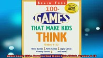 FREE DOWNLOAD  Brain Food 100 Games That Make Kids Think Grades 412  FREE BOOOK ONLINE