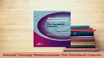 Read  Manual Therapy MasterclassesThe Vertebral Column Ebook Free