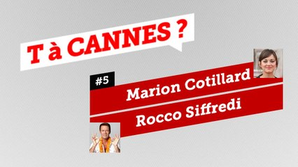 Marion Cotillard et Rocco Siffredi - T A CANNES #5 - EXCLUSIF DailyCannes by CANAL+
