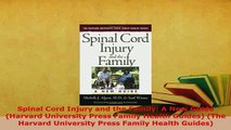 Download  Spinal Cord Injury and the Family A New Guide Harvard University Press Family Health PDF Online