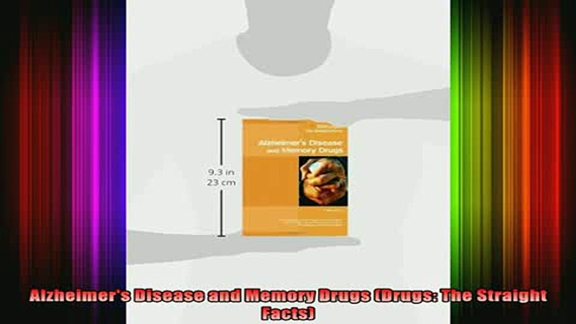 READ FREE Ebooks  Alzheimers Disease and Memory Drugs Drugs The Straight Facts Full Free