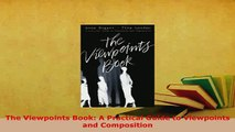 PDF  The Viewpoints Book A Practical Guide to Viewpoints and Composition Read Online