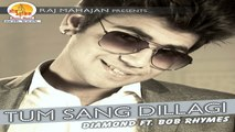 Diamond - Tum Sang Dillagi Song | Singer : | Raj Mahajan | Moxx Music Company