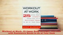 PDF  Workout at Work 25 Upper Body Strength Exercises with Resistance Bands to do at Your Desk Read Online