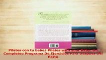 PDF  Pilates con tu bebe Pilates with your Baby Un Completeo Programa De Ejercicios Para Download Online