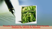 PDF  Parasite Symptoms Cleanse  Diet Best Parasite Cleanse For Worms In Humans Free Books