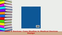 Download  Class 1 Devices Case Studies in Medical Devices Design Read Online