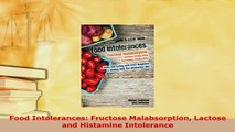 Download  Food Intolerances Fructose Malabsorption Lactose and Histamine Intolerance  EBook