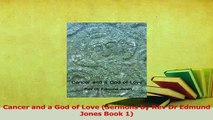 Cancer and a God of Love (Sermons by Rev Dr Edmund Jones Book 1)