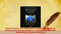 Download  Fiori di Bach per cantanti e artisti Manuale di floriterapia per gli artisti e i PDF Online