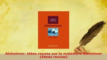 PDF  Alzheimer idées reçues sur la maladie dAlzheimer Idees recues Free Books