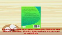 Read  Functional Foods for Chronic Diseases Diabetes and Related Diseases The 6th Ebook Free